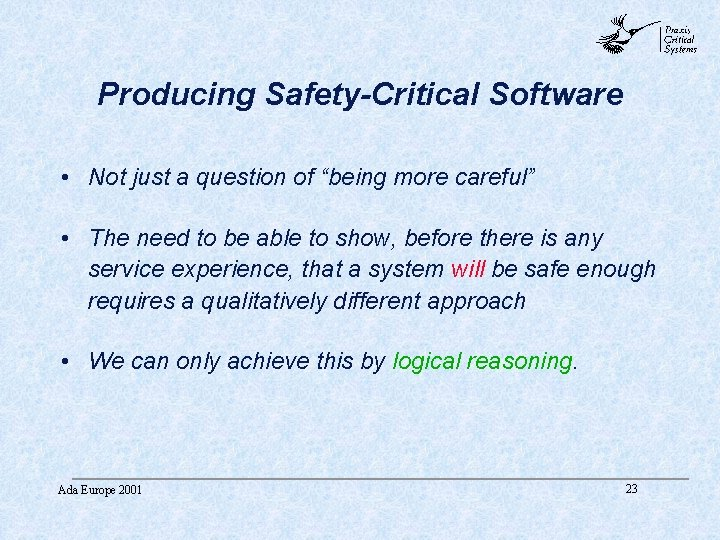 """abc Producing Safety-Critical Software • Not just a question of """"being more careful"""" •"""