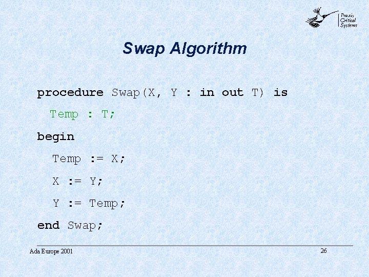 abc Swap Algorithm procedure Swap(X, Y : in out T) is Temp : T;