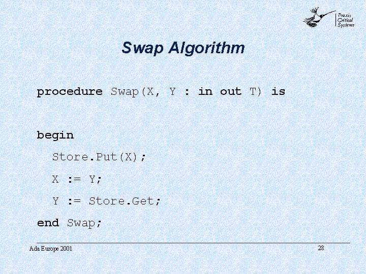 abc Swap Algorithm procedure Swap(X, Y : in out T) is begin Store. Put(X);