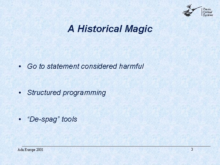 abc A Historical Magic • Go to statement considered harmful • Structured programming •
