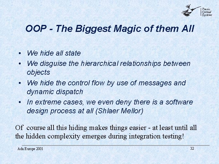 abc OOP - The Biggest Magic of them All • We hide all state