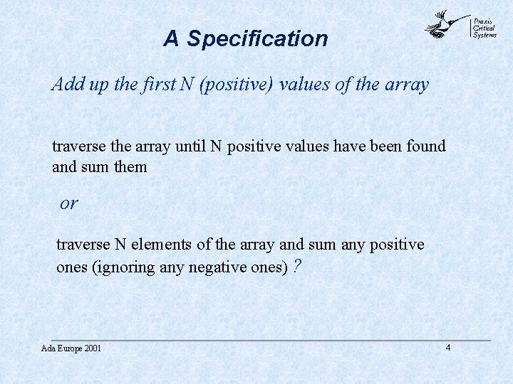 A Specification abc Add up the first N (positive) values of the array traverse