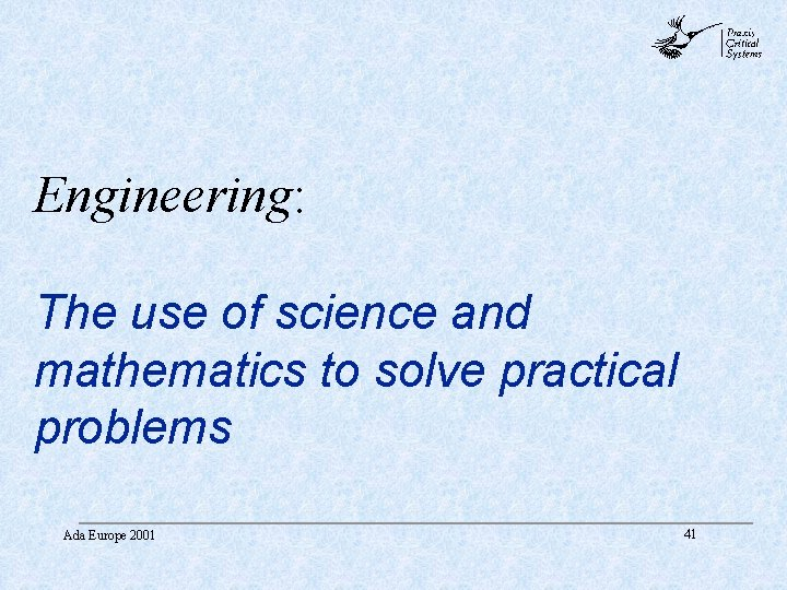 abc Engineering: The use of science and mathematics to solve practical problems Ada Europe