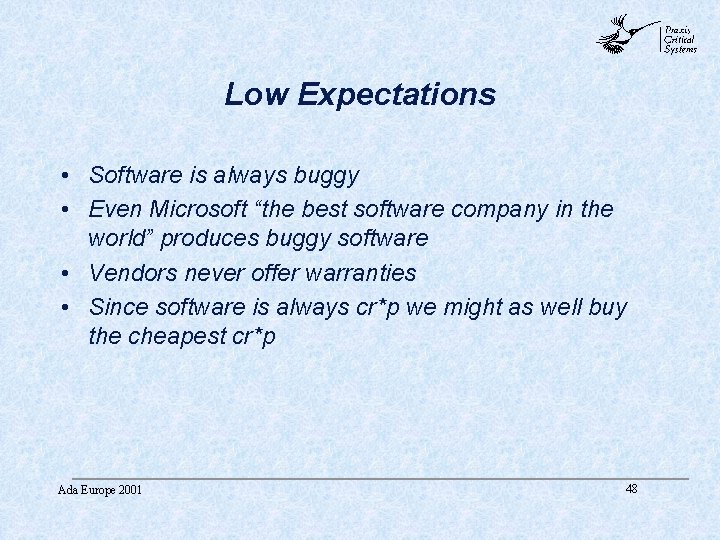 """abc Low Expectations • Software is always buggy • Even Microsoft """"the best software"""