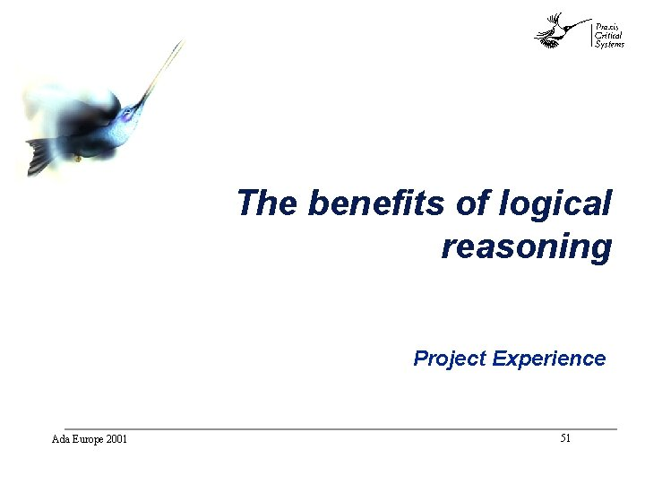 abc The benefits of logical reasoning Project Experience Ada Europe 2001 51