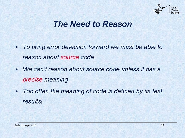 abc The Need to Reason • To bring error detection forward we must be