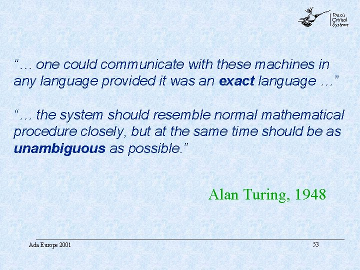 """abc """"… one could communicate with these machines in any language provided it was"""