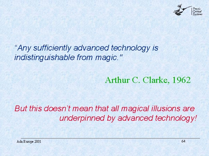 """abc """"Any sufficiently advanced technology is indistinguishable from magic. """" Arthur C. Clarke, 1962"""