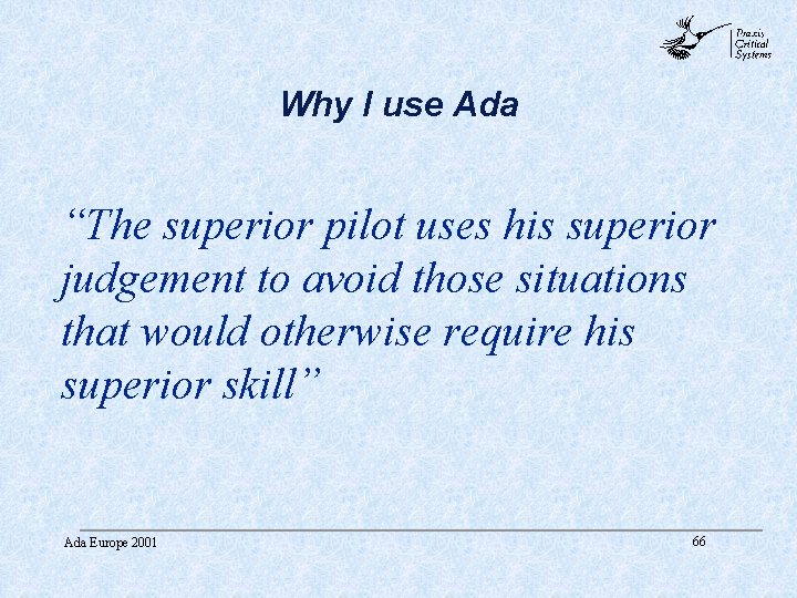 """abc Why I use Ada """"The superior pilot uses his superior judgement to avoid"""