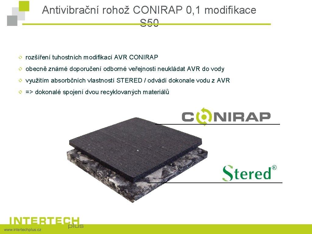 Antivibrační rohož CONIRAP 0, 1 modifikace S 50 rozšíření tuhostních modifikací AVR CONIRAP obecně