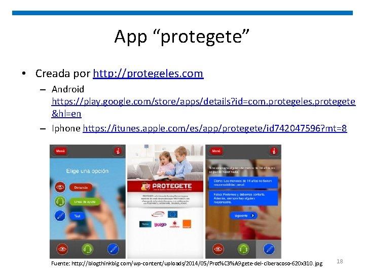 """App """"protegete"""" • Creada por http: //protegeles. com – Android https: //play. google. com/store/apps/details?"""