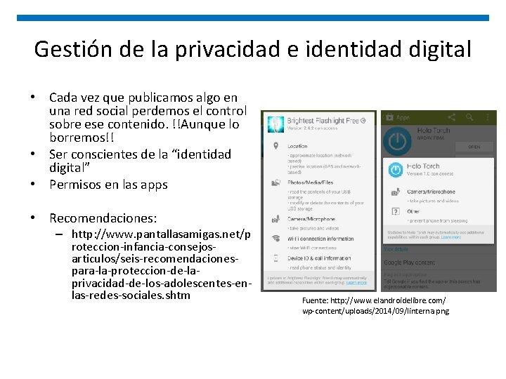 Gestión de la privacidad e identidad digital • Cada vez que publicamos algo en