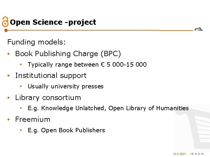 Open Science -project Funding models: • Book Publishing Charge (BPC) • Typically range between