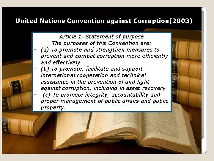 United Nations Convention against Corruption(2003) Article 1. Statement of purpose The purposes of this