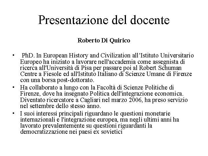 Presentazione del docente Roberto Di Quirico • Ph. D. In European History and Civilization