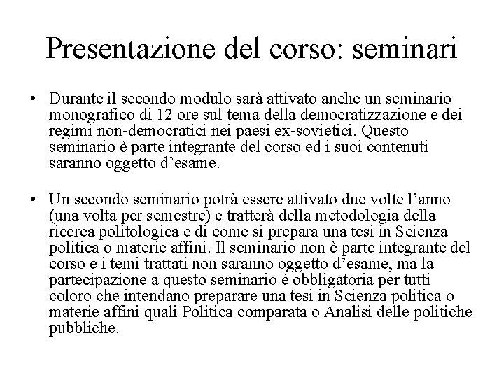 Presentazione del corso: seminari • Durante il secondo modulo sarà attivato anche un seminario