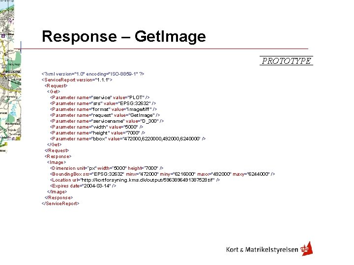 "Response – Get. Image PROTOTYPE <? xml version=""1. 0"" encoding=""ISO-8859 -1"" ? > <Service."