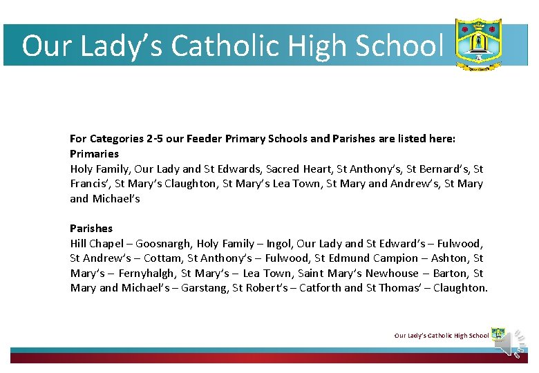 Our Lady's Catholic High School For Categories 2 -5 our Feeder Primary Schools and