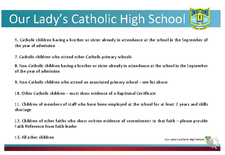 Our Lady's Catholic High School 6. Catholic children having a brother or sister already