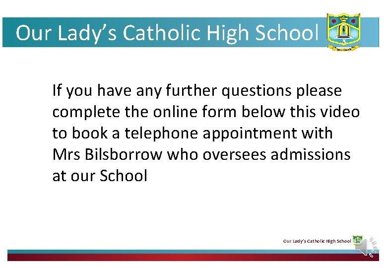 Our Lady's Catholic High School If you have any further questions please complete the