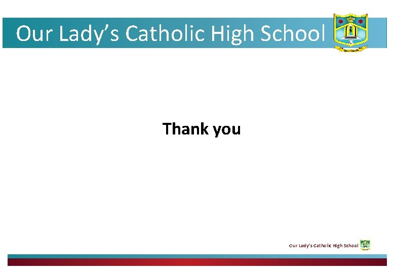 Our Lady's Catholic High School Thank you Our Lady's Catholic High School