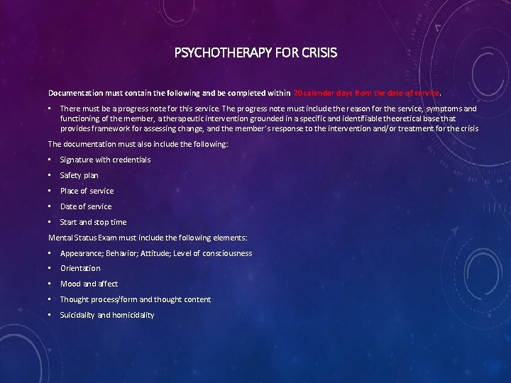 PSYCHOTHERAPY FOR CRISIS Documentation must contain the following and be completed within 20 calendar