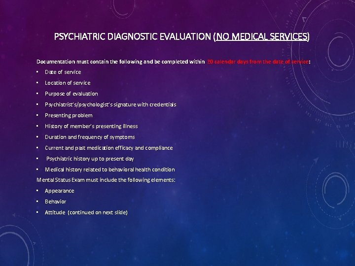 PSYCHIATRIC DIAGNOSTIC EVALUATION (NO MEDICAL SERVICES) Documentation must contain the following and be completed