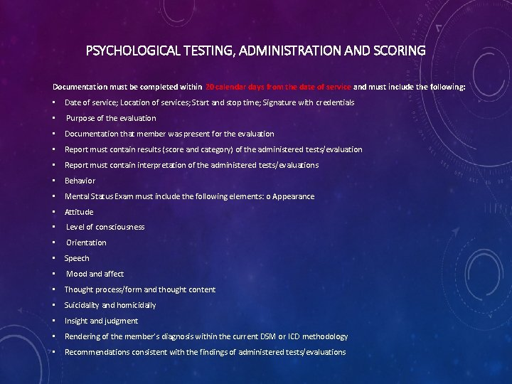 PSYCHOLOGICAL TESTING, ADMINISTRATION AND SCORING Documentation must be completed within 20 calendar days from
