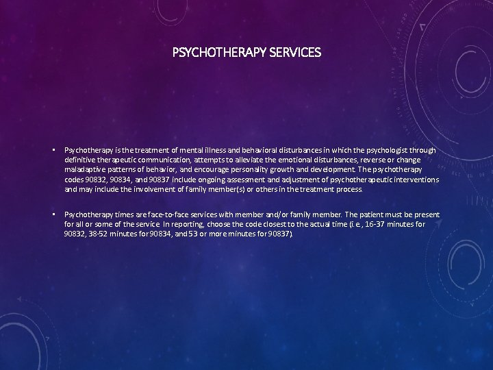PSYCHOTHERAPY SERVICES • Psychotherapy is the treatment of mental illness and behavioral disturbances in