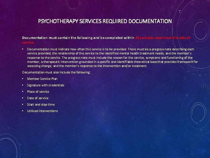 PSYCHOTHERAPY SERVICES REQUIRED DOCUMENTATION Documentation must contain the following and be completed within 20