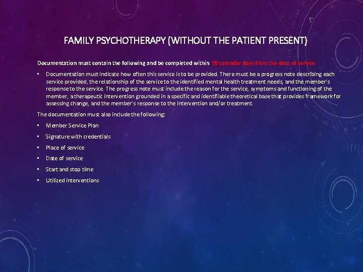 FAMILY PSYCHOTHERAPY (WITHOUT THE PATIENT PRESENT) Documentation must contain the following and be completed