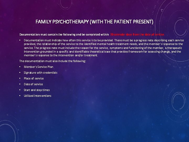 FAMILY PSYCHOTHERAPY (WITH THE PATIENT PRESENT) Documentation must contain the following and be completed