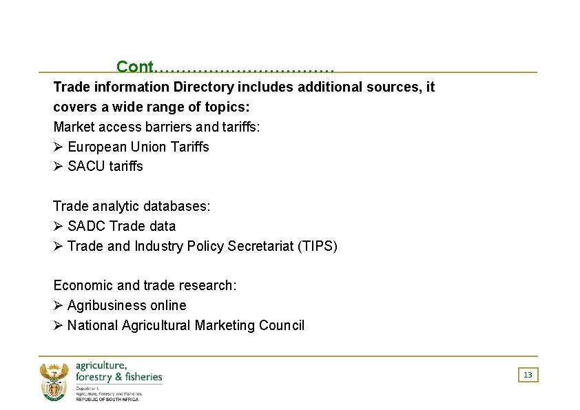 Cont……………… Trade information Directory includes additional sources, it covers a wide range of topics: