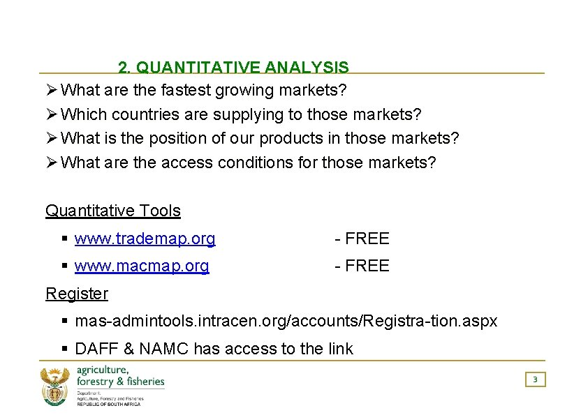 2. QUANTITATIVE ANALYSIS Ø What are the fastest growing markets? Ø Which countries are