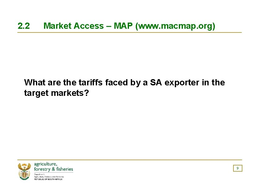 2. 2 Market Access – MAP (www. macmap. org) What are the tariffs faced