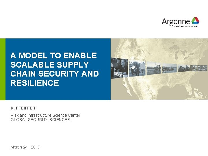 A MODEL TO ENABLE SCALABLE SUPPLY CHAIN SECURITY AND RESILIENCE K. PFEIFFER Risk and