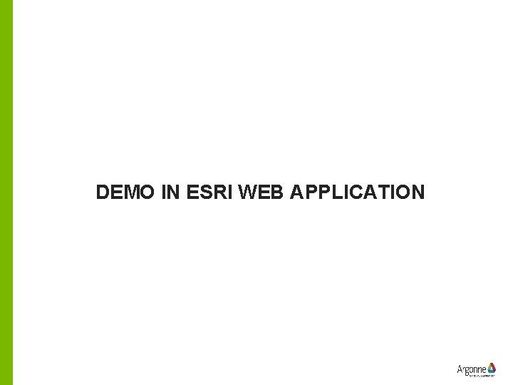 DEMO IN ESRI WEB APPLICATION