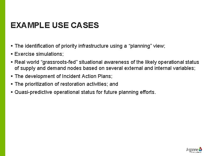 """EXAMPLE USE CASES § The identification of priority infrastructure using a """"planning"""" view; §"""
