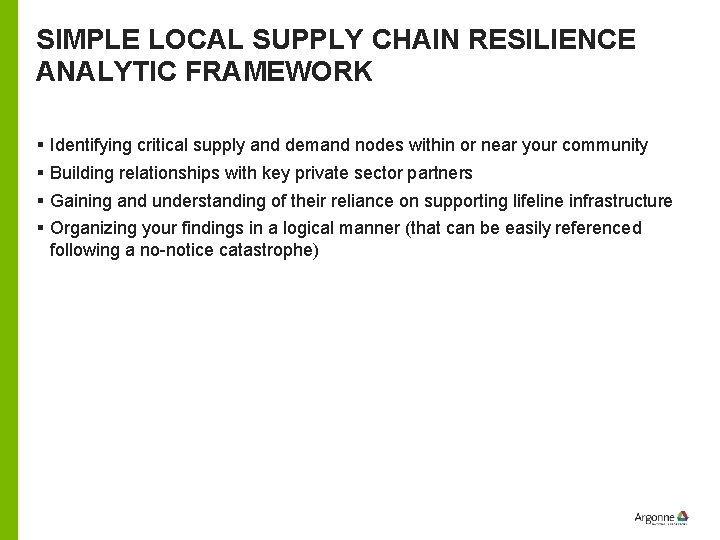 SIMPLE LOCAL SUPPLY CHAIN RESILIENCE ANALYTIC FRAMEWORK § Identifying critical supply and demand nodes