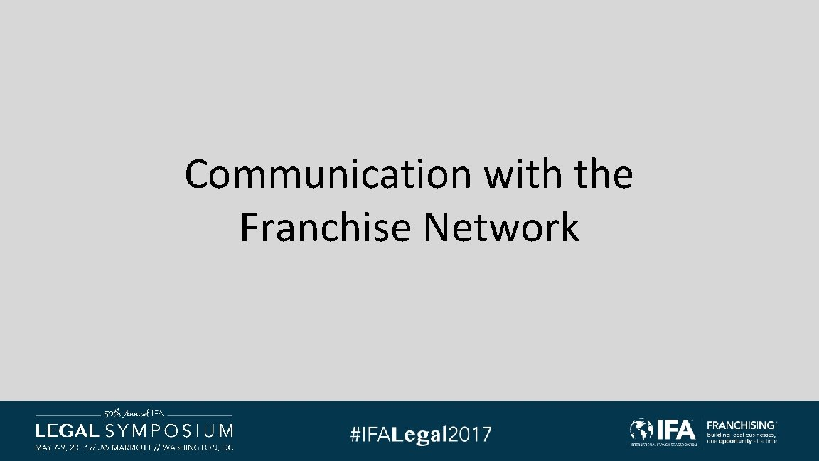 Communication with the Franchise Network