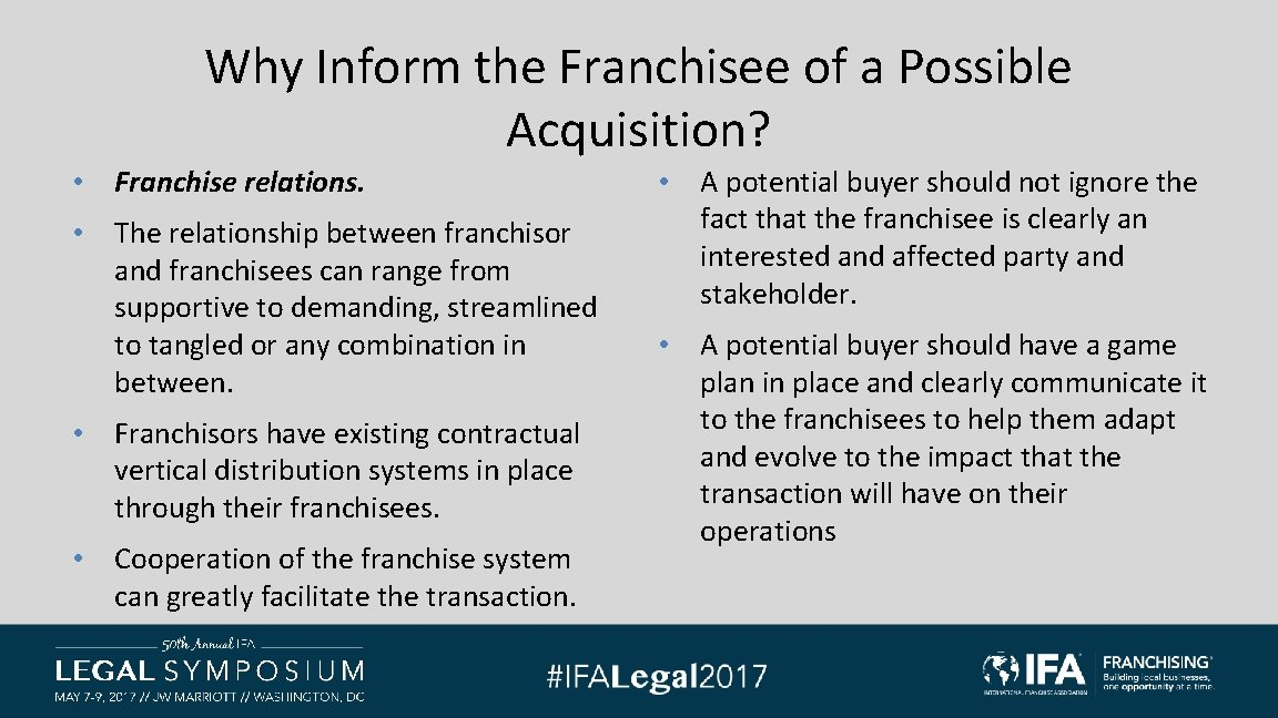 Why Inform the Franchisee of a Possible Acquisition? • Franchise relations. • The relationship