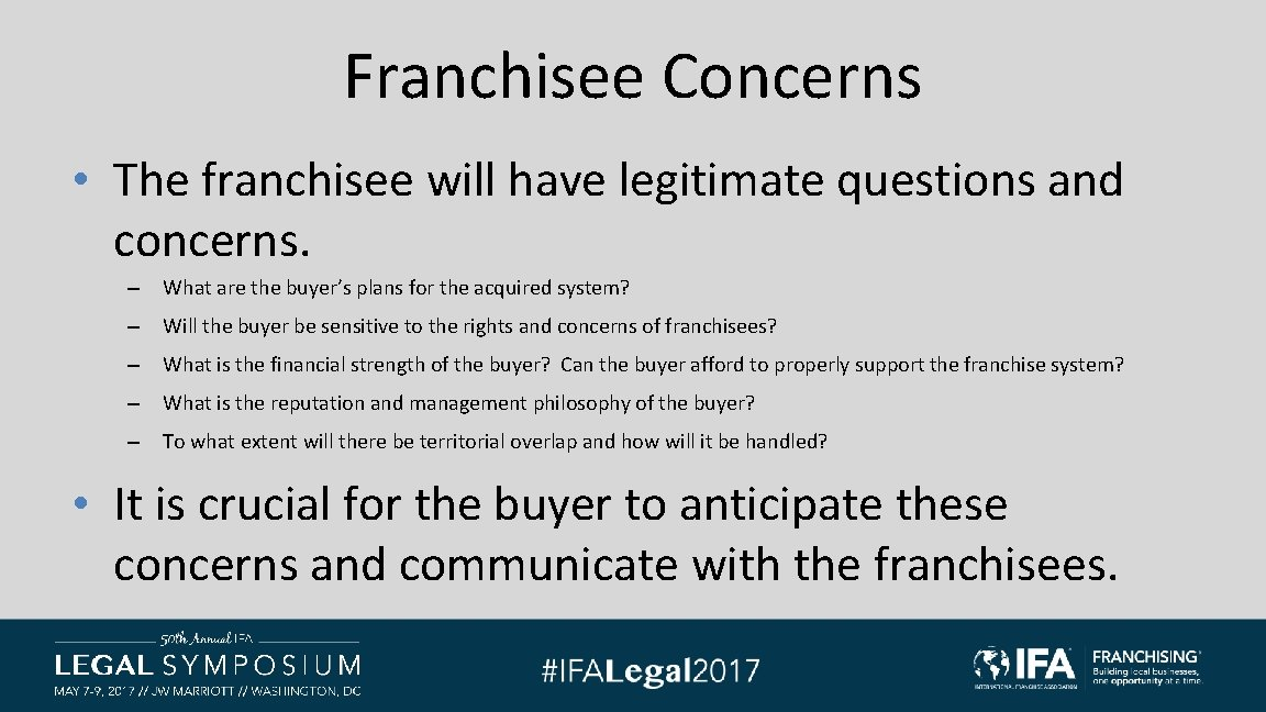 Franchisee Concerns • The franchisee will have legitimate questions and concerns. – What are