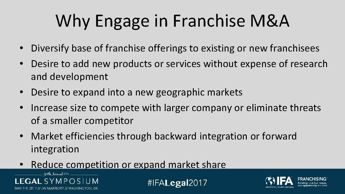 Why Engage in Franchise M&A • Diversify base of franchise offerings to existing or