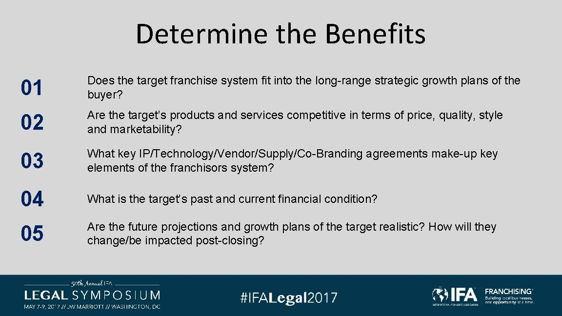 Determine the Benefits 01 Does the target franchise system fit into the long-range strategic