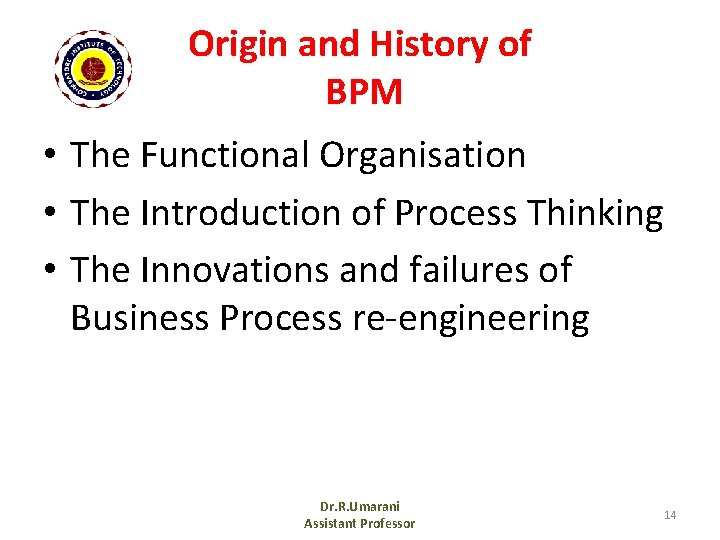 Origin and History of BPM • The Functional Organisation • The Introduction of Process