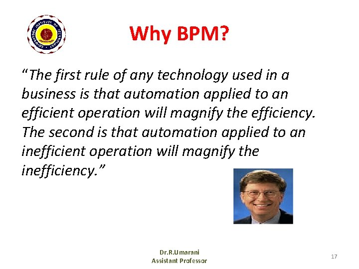 """Why BPM? """"The first rule of any technology used in a business is that"""