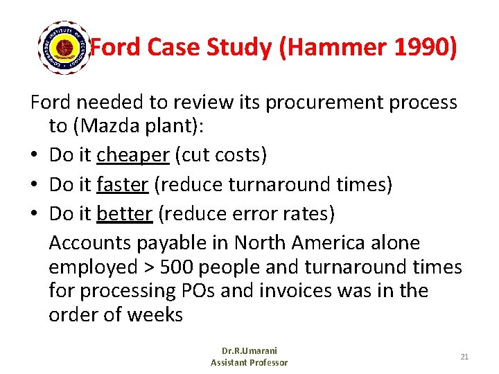 The Ford Case Study (Hammer 1990) Ford needed to review its procurement process to