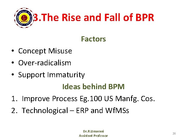3. The Rise and Fall of BPR Factors • Concept Misuse • Over-radicalism •