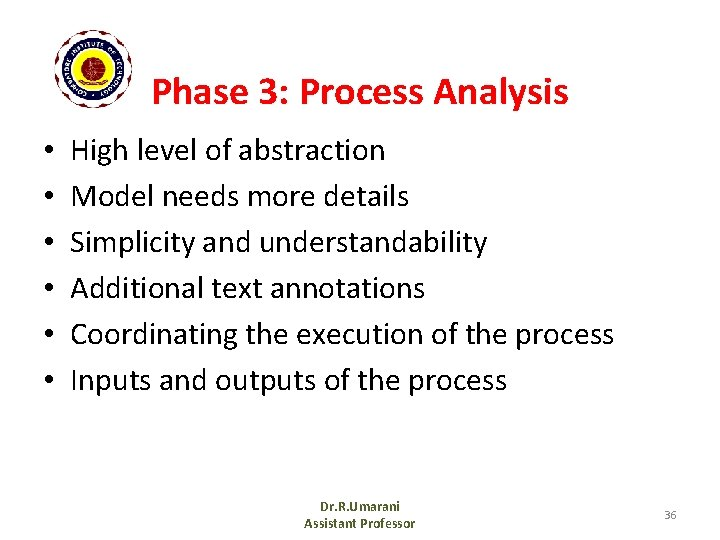 Phase 3: Process Analysis • • • High level of abstraction Model needs more