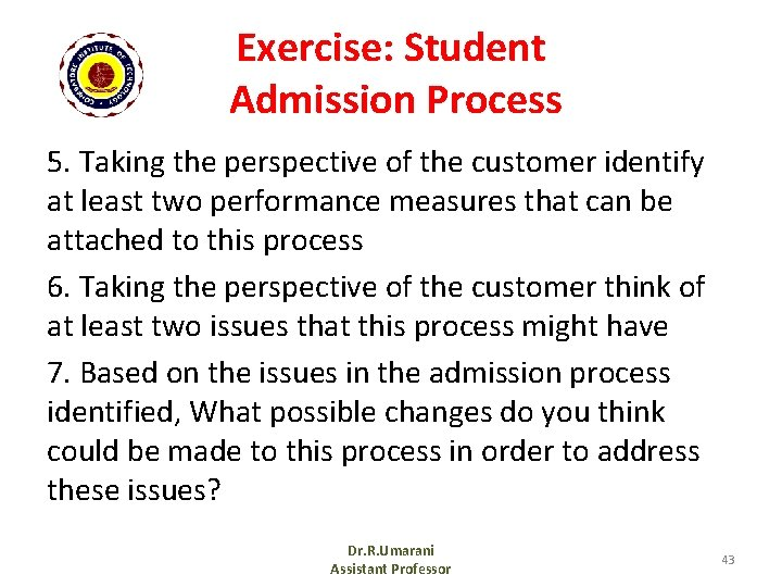 Exercise: Student Admission Process 5. Taking the perspective of the customer identify at least